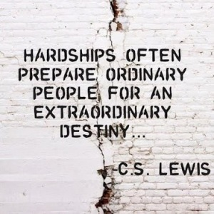 Hardships-often-prepare-ordinary-people-for-an-extraordinary-destiny.-C.S.-Lewis