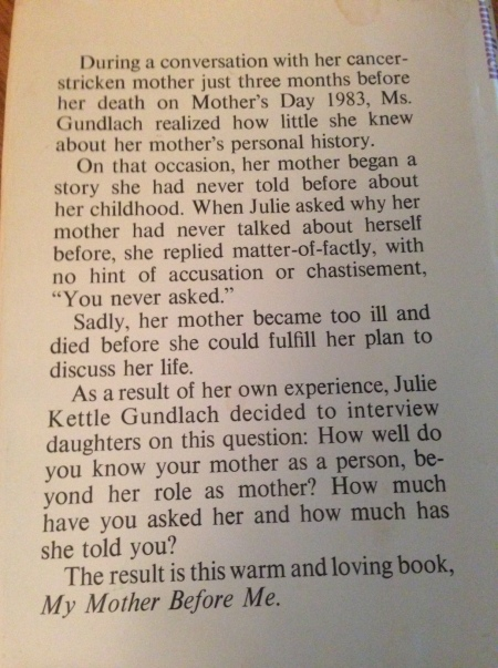 """During a conversation with her cancer-stricken mother just three month before her death on Mother's Day 1983, Ms. Gundlach realized how little she knew about her mother's personal history....  Sadly, her mother became too ill and died before she could fulfill her plan to discuss her life."""