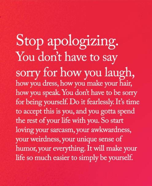 stop-apologizing-you-dont-have-to-say-sorry-for-how-47728433 (2)